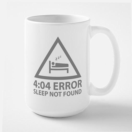 4:04 Error Sleep Not Found Large Mug