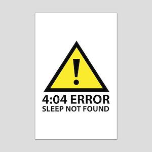 4:04 Error Sleep Not Found Mini Poster Print