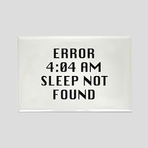 Error 4:04 AM Sleep Not Found Rectangle Magnet