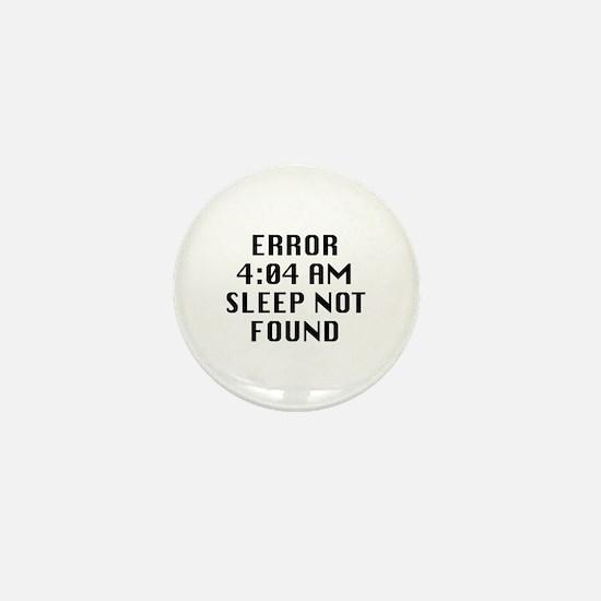 Error 4:04 AM Sleep Not Found Mini Button