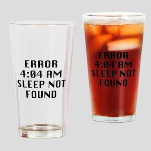 Error 4:04 AM Sleep Not Found Drinking Glass