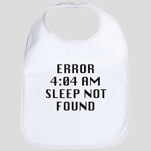 Error 4:04 AM Sleep Not Found Bib