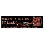 Meddle not with Dragons Bumper Sticker