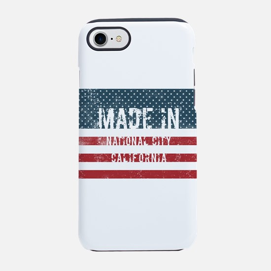 Made in National City, Califor iPhone 7 Tough Case