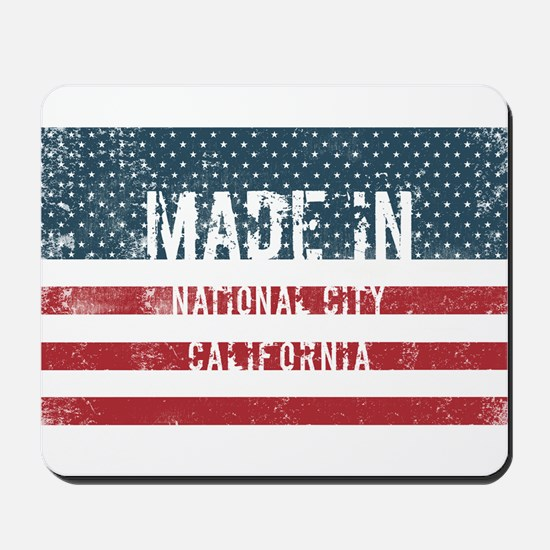 Made in National City, California Mousepad