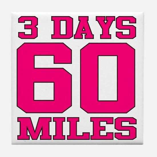 3 Days 60 Miles Tile Coaster