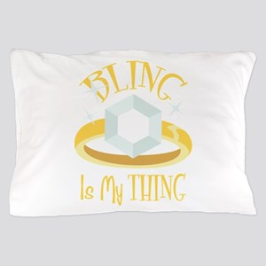Bling Is My Thing Pillow Case