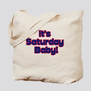 Its Saturday Baby! Tote Bag