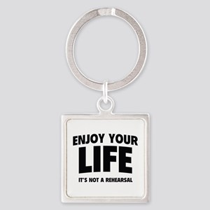 Enjoy Your Life Square Keychain