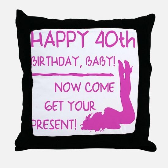 Sexy 40th Birthday Throw Pillow