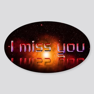 I Miss You Sticker (Oval)