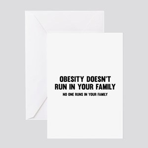 Obesity Doesn't Run In Your Family Greeting Card