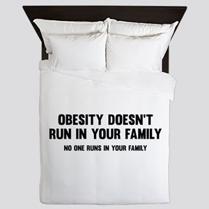 Obesity Doesn't Run In Your Family Queen Duvet