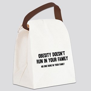 Obesity Doesn't Run In Your Family Canvas Lunch Ba