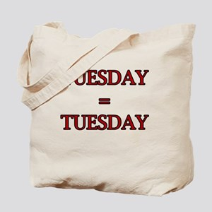 TUESDAY equals TUESDAY Tote Bag