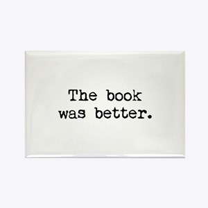 The Book Was Better. Rectangle Magnet