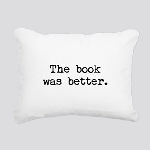 The Book Was Better. Rectangular Canvas Pillow