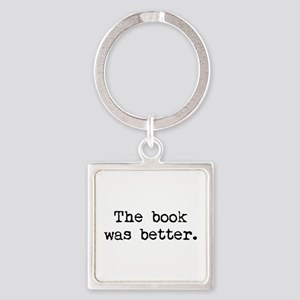 The Book Was Better. Square Keychain