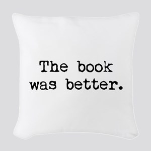 The Book Was Better. Woven Throw Pillow