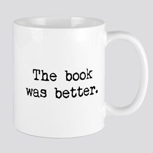 The Book Was Better. Mug