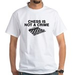 Chess is Not a Crime White T-Shirt