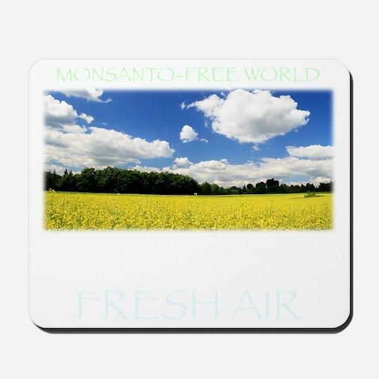 Monsanto-Free World - A Breath of Fresh  Mousepad