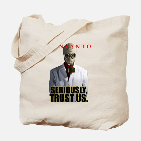 Monsanto - Seriously, Trust Us Tote Bag