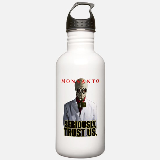 Monsanto - Seriously,  Water Bottle