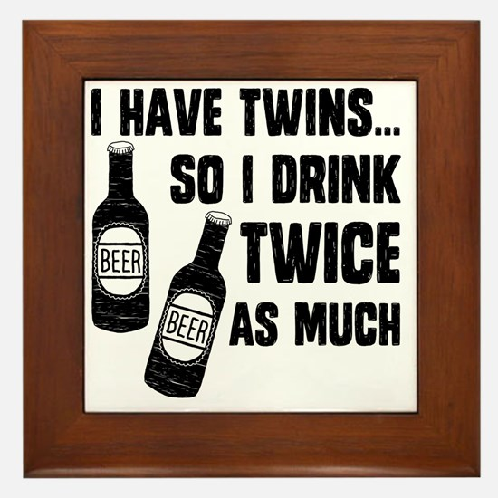 DRINK TWICE AS MUCH Framed Tile
