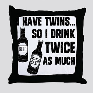 DRINK TWICE AS MUCH Throw Pillow