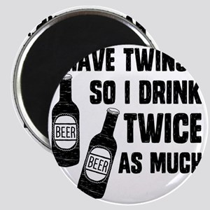 DRINK TWICE AS MUCH Magnet