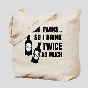 DRINK TWICE AS MUCH Tote Bag
