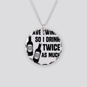 DRINK TWICE AS MUCH Necklace Circle Charm