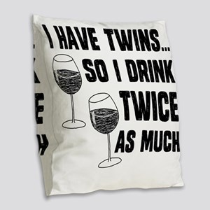 DRINK TWICE AS MUCH Burlap Throw Pillow