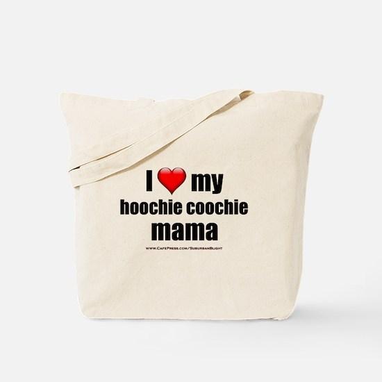 """Love My Hoochie Coochie Mama"" Tote Bag"