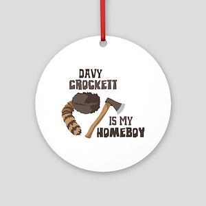 Davy Crockett is My Homeboy Ornament (Round)