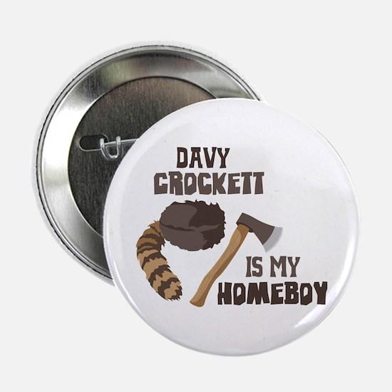 """Davy Crockett is My Homeboy 2.25"""" Button"""