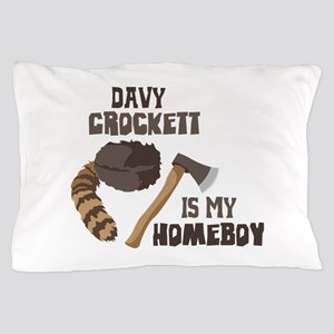 Davy Crockett is My Homeboy Pillow Case