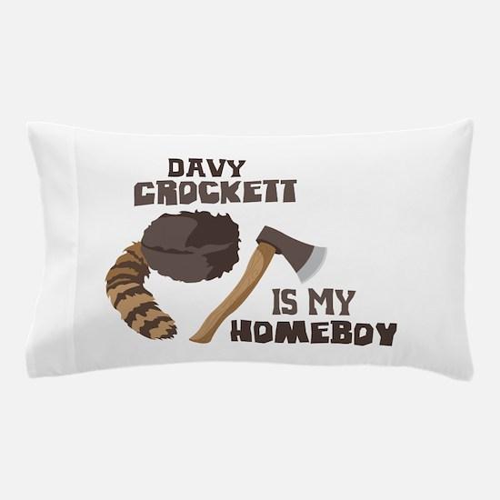 Davy Crockett is My Homeboy Pillow Case