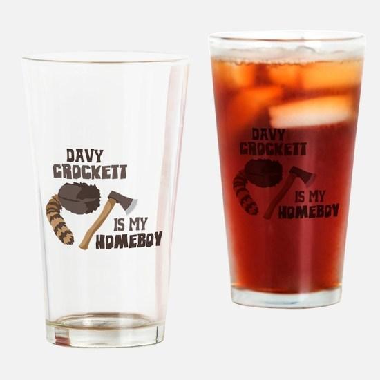 Davy Crockett is My Homeboy Drinking Glass