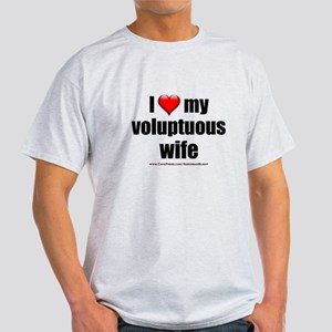 """Love My Voluptuous Wife"" Light T-Shirt"