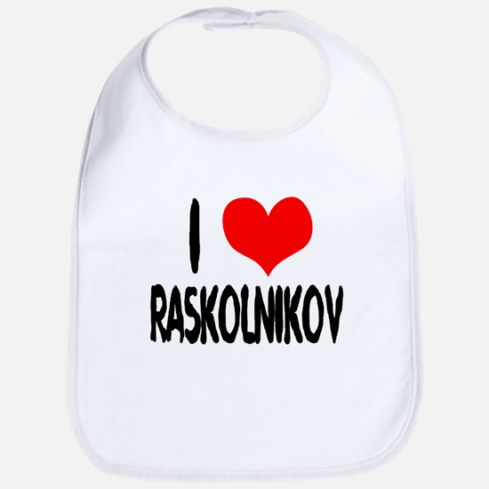 Raskolnikov Love 4 Bib