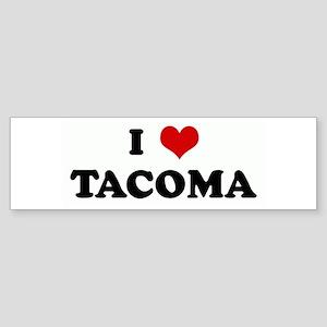 I Love TACOMA Bumper Sticker