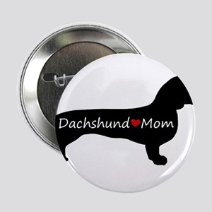"Dachshund Mom 2.25"" Button"