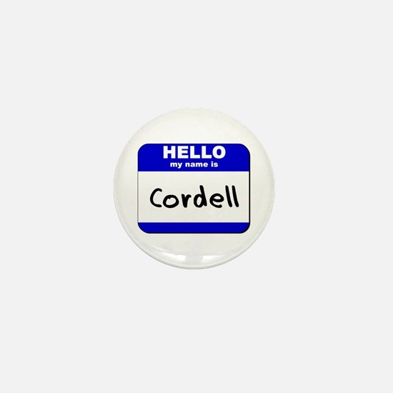 hello my name is cordell Mini Button