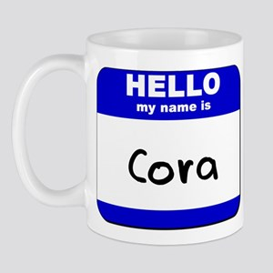 hello my name is cora  Mug