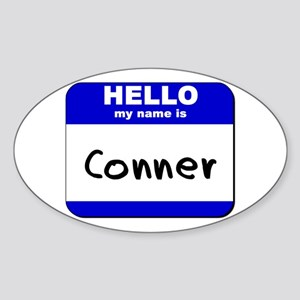 hello my name is conner Oval Sticker