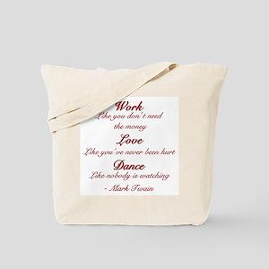 """Work, Love, Dance"" Tote Bag"
