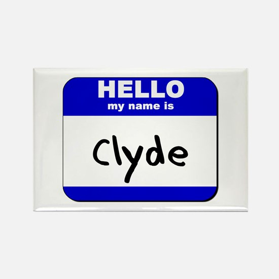 hello my name is clyde Rectangle Magnet