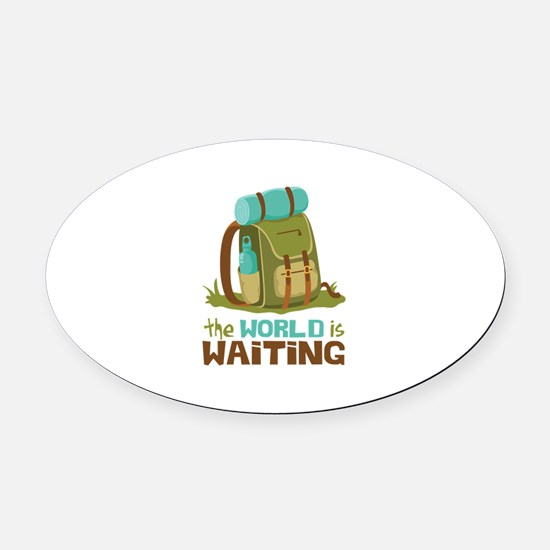 The World is Waiting Oval Car Magnet